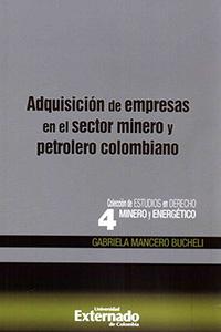 Adquisición de empresas en el sector minero y petrolero colombiano (2012)