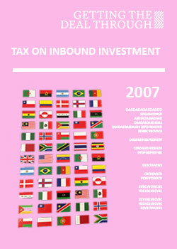 Getting the Deal Through – Tax and Inbound Investment 2007